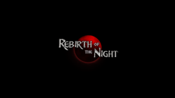 Rebirth Of The Night Guide