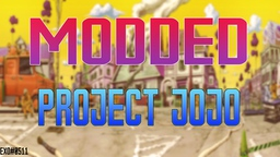 OFFICIAL』 Modded Project JoJo