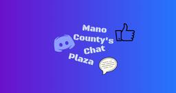 Mano County Chat Plaza